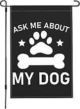 Ask Me About My Dog - Bandiere da giardino,