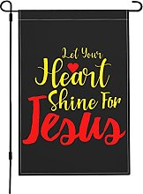 Let Your Heart Shine for Jesus Garden Flags,