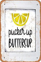 Pucker Up Buttercup Tin Look Vintage 20 x 30 cm