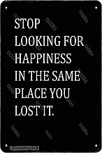 Stop Looking For Happiness In the 20 x 30 cm